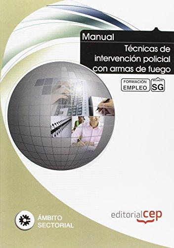 9788468126982: Manual Técnicas de intervención policial con armas de fuego. Formación para el empleo (Formacion Empleo Sectorial)