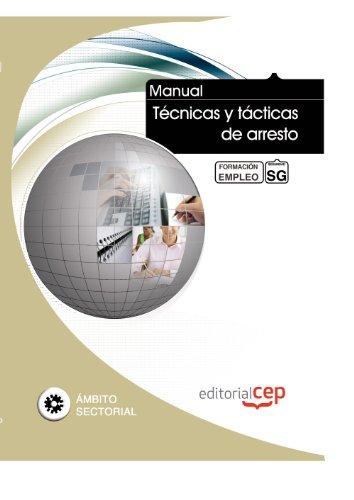 9788468127026: Manual Técnicas y tácticas de arresto. Formación para el empleo