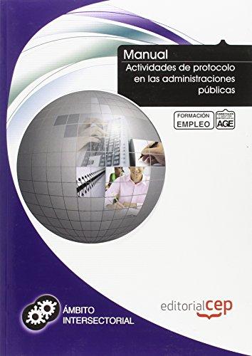 9788468127033: Manual Actividades de Protocolo en las Administraciones Públicas. Formación para el empleo