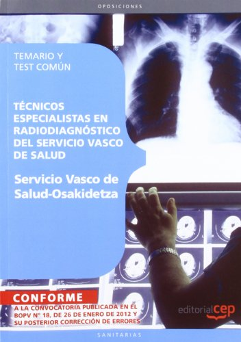 9788468130309: Técnicos Especialistas en Radiodiagnóstico del Servicio Vasco de Salud - Osakidetza. Temario y Test Común (Osakidetza 2011 (cep))