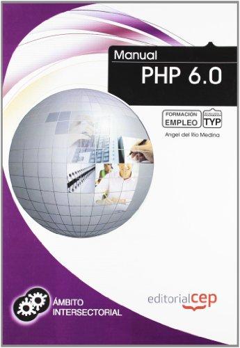 9788468130668: Manual PHP 6.0. Formación para el empleo (Fpe Formacion Empleo (cep))