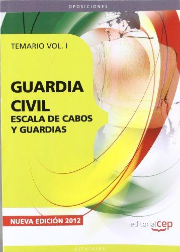 9788468130811: Guardia Civil. Escala de Cabos y Guardias. Temario Vol. I.: 1 (F. Cuerpos Seguridad 2013)