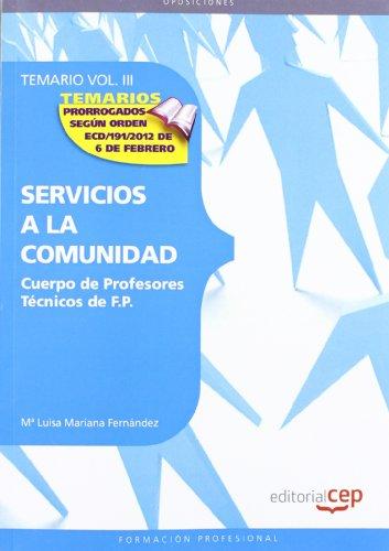 9788468131986: Cuerpo de Profesores Técnicos de F.P. Servicios a la Comunidad. Temario Vol. III.: 3 (Profesores Fp 2012 (cep))