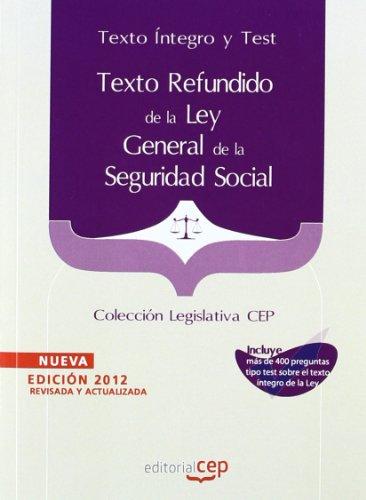 9788468132310: Texto Refundido de la Ley General de la Seguridad Social. Texto Íntegro y Test. Colección Legislativa CEP (Coleccion Legislativa Cep)