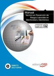 9788468134390: MANUAL TECNICO EN PREVENCION DE RIESGOS LABORALES EN ELECTRICIDAD Y ELECTRONICA. FORMACION PARA EL EMPLEO