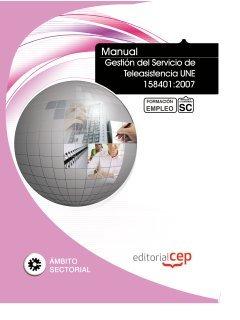 9788468137070: MANUAL GESTIÓN DEL SERVICIO DE TELEASISTENCIA UNE 158401:2007. FORMACIÓN PARA EL EMPLEO