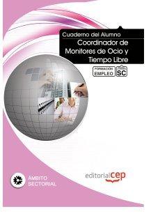 9788468140629: Cuaderno del alumno Coordinador de Monitores de Ocio y Tiempo Libre. Formación para el Empleo (Formacion Empleo Sectorial)