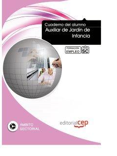 9788468140643: Cuaderno del alumno Auxiliar de Jardín de Infancia. Formación para el Empleo (Formacion Empleo Sectorial)