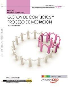 9788468141671: Manual Gestión de conflictos y proceso de mediación. Certificados de profesionalidad. Mediación comunitaria. Edición color