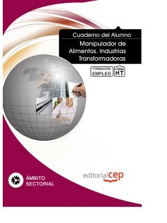 9788468142135: Cuaderno del alumno Manipulador de Alimentos. Industrias Transformadoras. Formación para el Empleo (Formacion Empleo Sectorial)