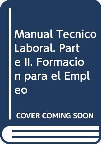 9788468142975: Manual Técnico Laboral. Parte II. Formación para el Empleo