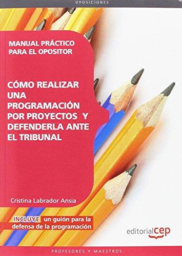 9788468143415: Manual Práctico para el Opositor: cómo realizar una programación por proyectos y defenderla ante el tribunal