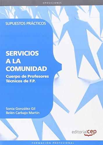 9788468143514: Cuerpo de Profesores Técnicos de F.P. Servicios a la Comunidad. Supuestos Prácticos