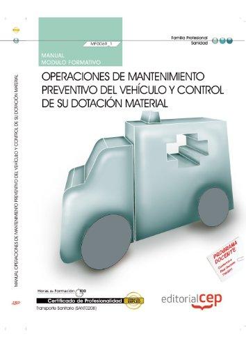 9788468144146: Manual de operaciones de mantenimiento preventivo del vehículo y control de su dotación material : certificados de profesionalidad