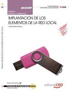 9788468144931: Manual Implantación de los elementos de la red local (MF0220_2). Certificados de Profesionalidad. Sistemas microinformáticos (IFCT0209) (Cp - Certificado Profesionalidad)