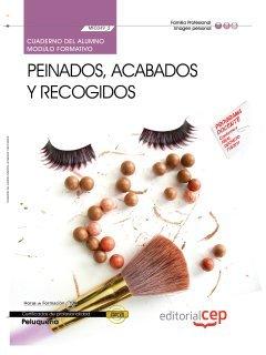 9788468144962: Cuaderno del Alumno Peinados, acabados y recogidos (MF0349_2). Certificados de Profesionalidad. Peluquería (IMPQ0208) (Cp - Certificado Profesionalidad)