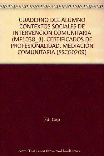 9788468147222: CUADERNO DEL ALUMNO CONTEXTOS SOCIALES DE INTERVENCIÓN COMUNITARIA (MF1038_3). CERTIFICADOS DE PROFESIONALIDAD. MEDIACIÓN COMUNITARIA (SSCG0209)