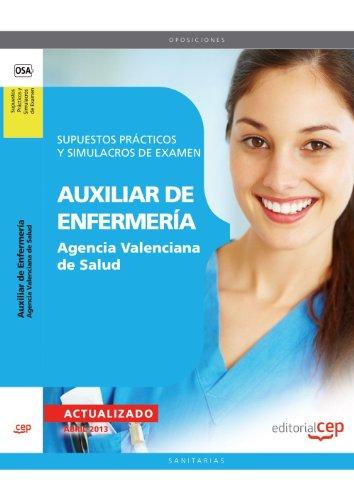 9788468147987: Auxiliar de Enfermería Agencia Valenciana de Salud. Supuestos Prácticos y Simulacros de Examen