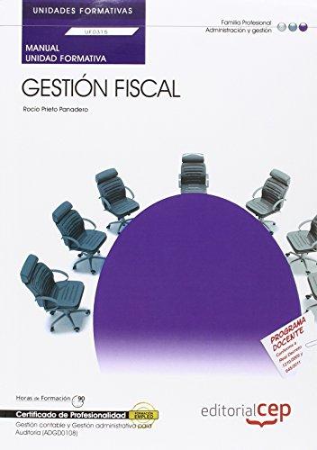 9788468149325: Manual Gestión Fiscal (UF0315/MF0231_3). Certificados de Profesionalidad. Gestión contable y Gestión administrativa para Auditoría (ADGD0108).