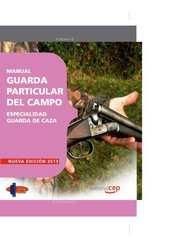 9788468149608: MANUAL GUARDA PARTICULAR DEL CAMPO. ESPECIALIDAD GUARDA DE CAZA