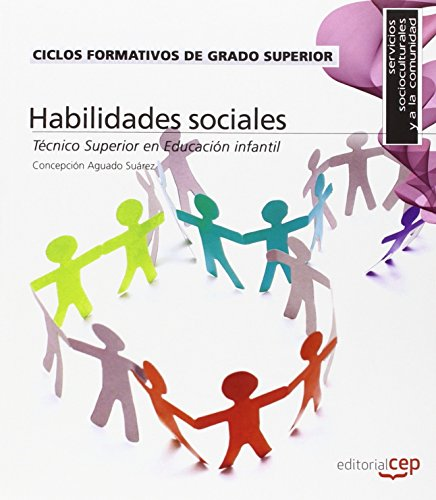 9788468154817: Ciclos Formativos de Grado Superior. Técnico Superior en Educación infantil. Habilidades sociales (Código:0017)