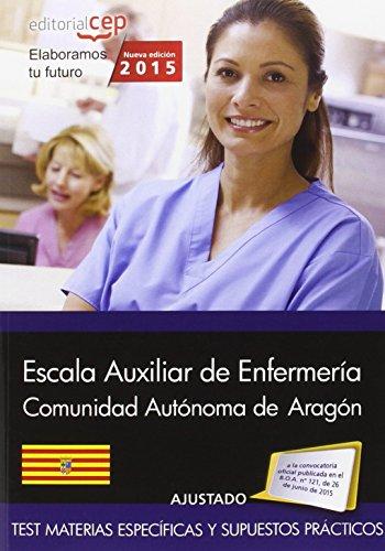9788468159171: Cuerpo auxiliar. Escala auxiliar de enfermería Comunidad Autónoma de Aragón. Test Materias Específicas y Supuestos Prácticos