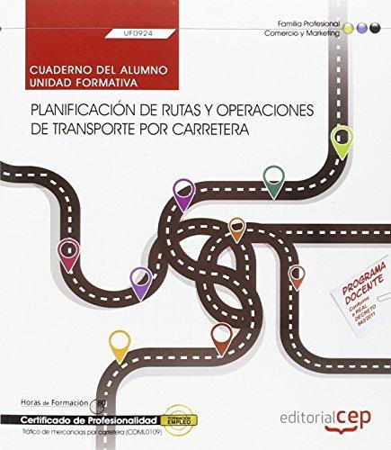 9788468165486: Cuaderno del alumno. Planificación de rutas y operaciones de transporte por carretera (UF0924). Certificados de profesionalidad. Tráfico de mercancías por carretera (COML0109)