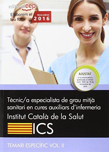 9788468165714: T�cnic/a de grau mitj� sanitari en cures auxiliars d?infermeria. Institut Catal� de la Salut (ICS). Temari espec�fic Vol. II
