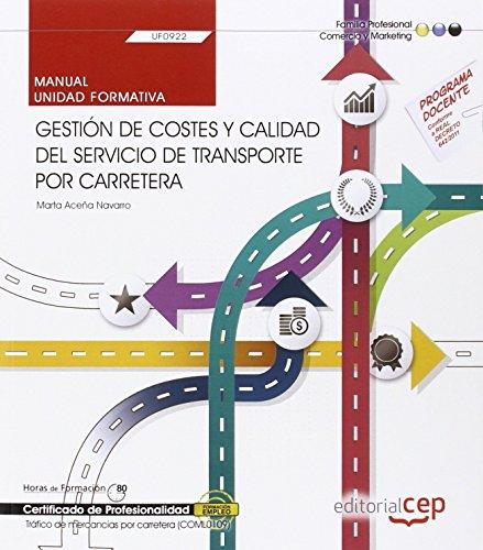 9788468166858: Manual. Gestión de costes y calidad del servicio de transporte por carretera (UF0922). Certificados de profesionalidad. Tráfico de mercancías por carretera (COML0109)