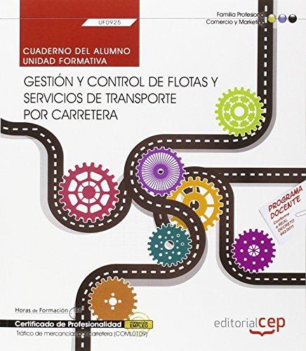 9788468166902: Cuaderno del alumno. Gestión y control de flotas y servicios de transporte por carretera (UF0925). Certificados de profesionalidad. Tráfico de mercancías por carretera (COML0109)