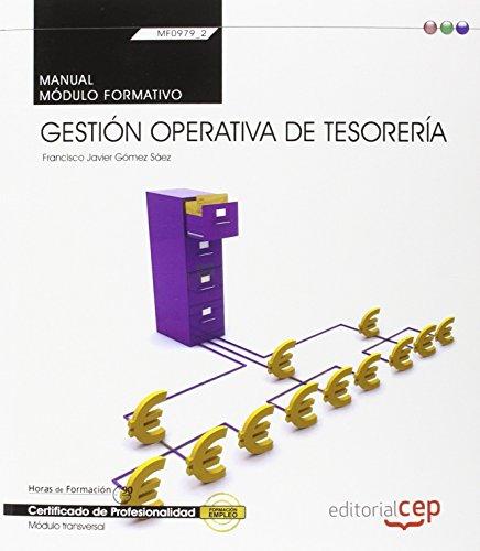 MANUAL. GESTIÓN OPERATIVA DE TESORERÍA (MF0979_2: TRANSVERSAL).: FRANCISCO JAVIER GÓMEZ