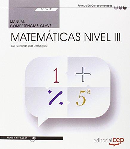 9788468167541: Manual. Competencia clave. Matemáticas Nivel III (FCOV12). Certificados de profesionalidad