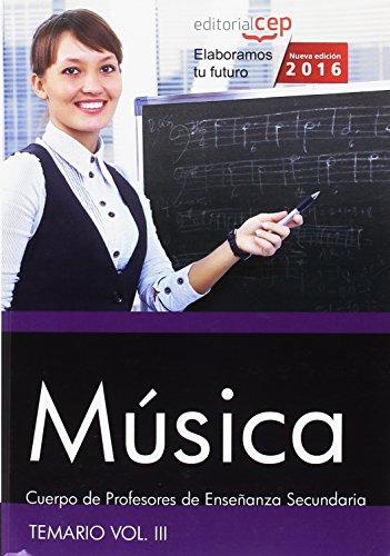 9788468167947: Cuerpo de Profesores de Enseñanza Secundaria. Música. Temario Vol. III.