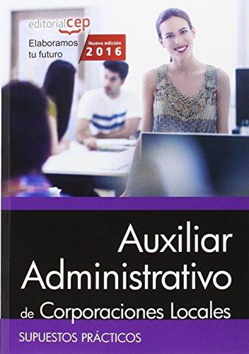 9788468168203: Auxiliar Administrativo de Corporaciones Locales. Supuestos Prácticos