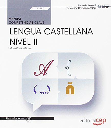9788468169439: Manual. Competencia clave. Comunicaci�n en lengua Castellana. Nivel II (FCOV22). Certificados de profesionalidad