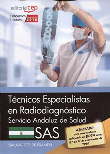 Técnicos Especialistas en Radiodiagnóstico. Servicio Andaluz de: Antonio López Gutiérrez