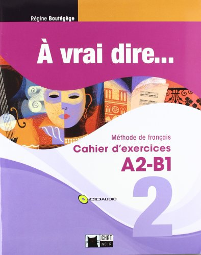 9788468200293: À Vrai Dire... 2. Cahier D'Exercises A2-B1 (+CD) (Chat Noir. methodes) - 9788468200293