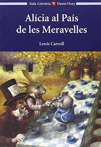 ALICIA AL PAIS DE LES MARAVELLES. AUXILIAR: CARROLL, LEWIS. PARCERISAS
