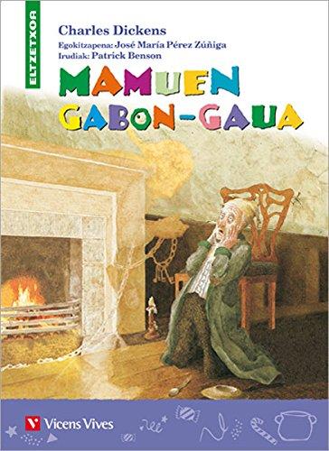 Mamuen Gabon-gaua (eltzetxoa): Dickens, Charles;Perez Zuñiga,