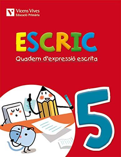 9788468217963: Escric. Quadern D'Expressió Escrita 5 - 9788468217963