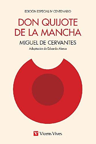 Don Quijote De La Mancha (Edición especial IV Centenario): Miguel De Cervantes (Adaptación ...