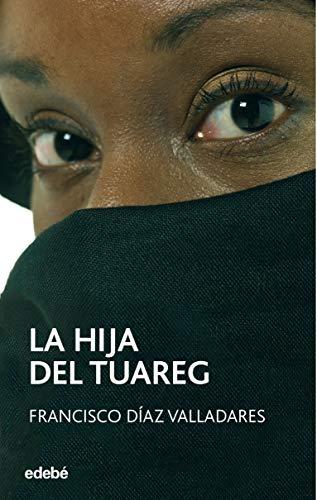Hija del tuareg, (La): Diaz Valladares, Francisco
