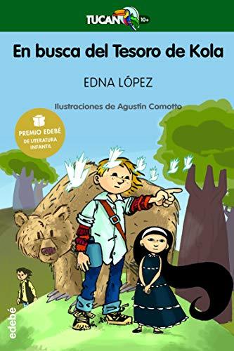Premio EDEBÉ de Lit. Infantil: EN BUSCA DEL TESORO DE KOLA (Tucán verde): Edna ...