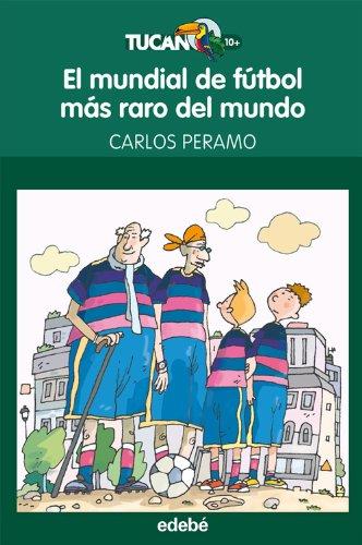 9788468301686: EL MUNDIAL DE FÚTBOL MÁS RARO DEL MUNDO (Tucán verde)