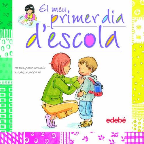 9788468301877: EL MEU PRIMER DIA D ESCOLA (COMPORTAMIENTOS)