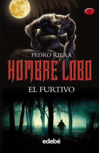 hombre lobo libro i el furtivo: PEDRO RIERA