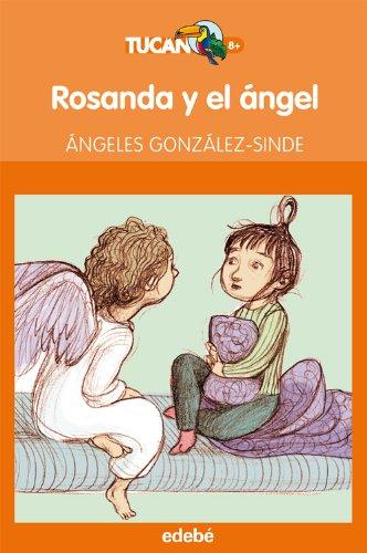 9788468303024: ROSANDA Y EL ÁNGEL, DE ÁNGELES GONZÁLEZ-SINDE (Tucán naranja)