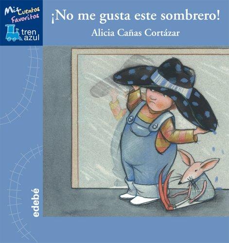 9788468303666: No Me Gusta Este Sombrero (Tren azul: Mis Cuentos Favoritos)