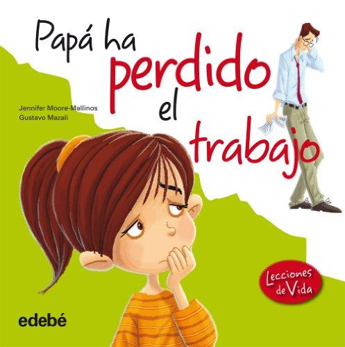 9788468303826: Papá ha perdido el trabajo (Lecciones De Vida) (Spanish Edition)