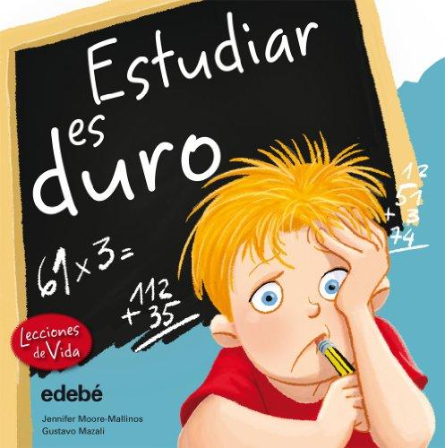 9788468303833: Estudiar es duro (Lecciones De Vida) (Spanish Edition)